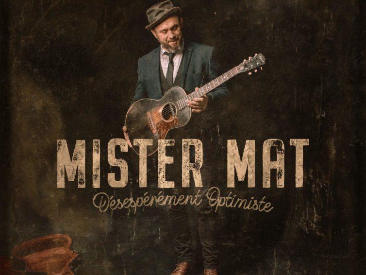 Mister Mat : Désespérément optimiste