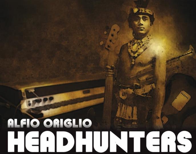 ALFIO ORIGLIO «HEADHUNTERS TRIBUTE»