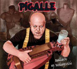 PIGALLE «Ballade en Mélancolie»
