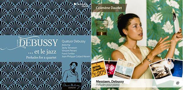 QUATUOR DEBUSSY / Debussy et le jazz vs OLIVIER MESSIAEN-CLAUDE DEBUSSY / Préludes par Célimène Daudet