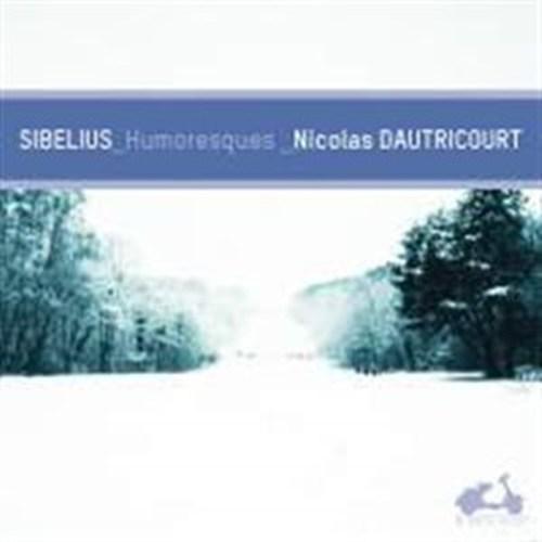 SIBELIUS «Humoresques» par Nicolas Dautricourt