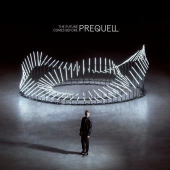 PREQUELL / The future comes before
