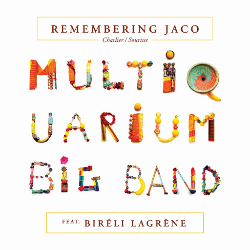 Bireli Lagrène et Multiquarium Big Band – Remembering Jaco !
