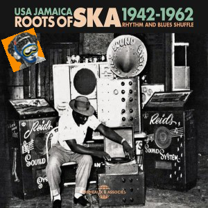 USA JAMAÏCA, THE ROOTS OF SKA 1942-1962