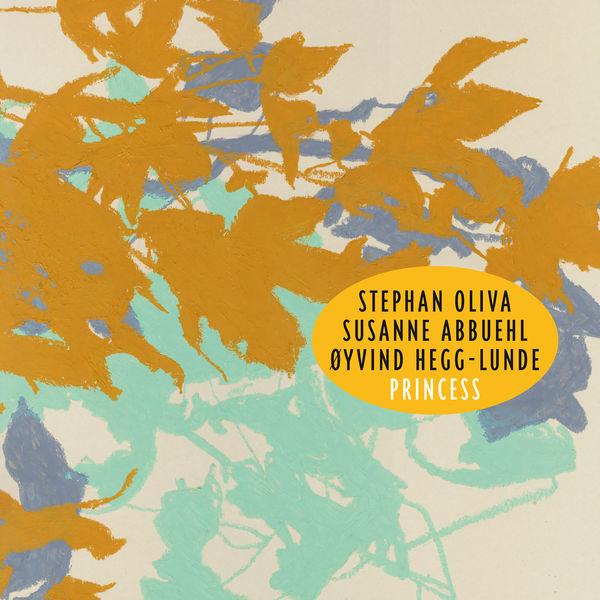 Stephan Oliva, Susanne Abbuehl, Oyvind Hegg-Lunde / Princess