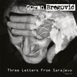 GORAN BREGOVIC «Three Letters From Sarajevo»