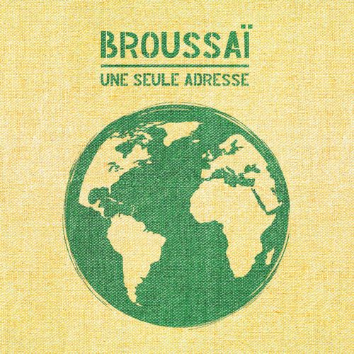 BROUSSAI – Une seule adresse