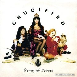 LA CHANSON INAVOUABLE : « Crucified » d'Army of lovers