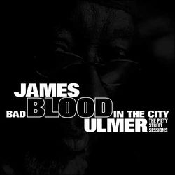 JAMES «BLOOD» ULMER, «Bad blood in the city»