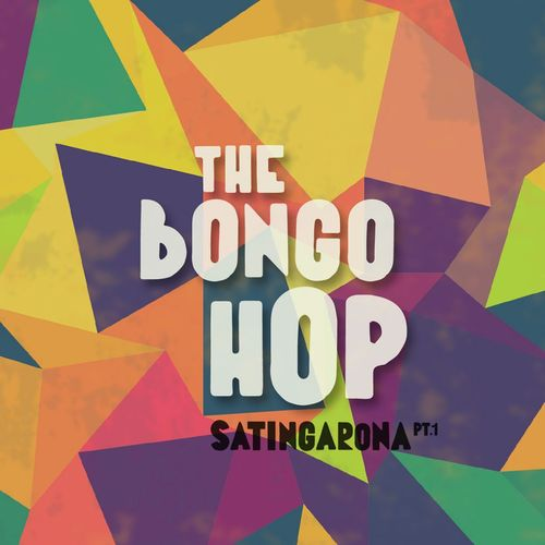 The BONGO HOP / Satingarona, Pt.1