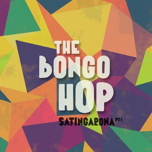 The BONGO HOP / Satingarona, Pt.1