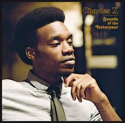 CHARLES X « Sounds of the yesteryear »