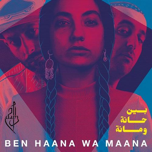 DAM – Ben Haana Wa Maana