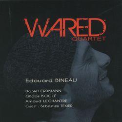 EDOUARD BINEAU, «Wared»