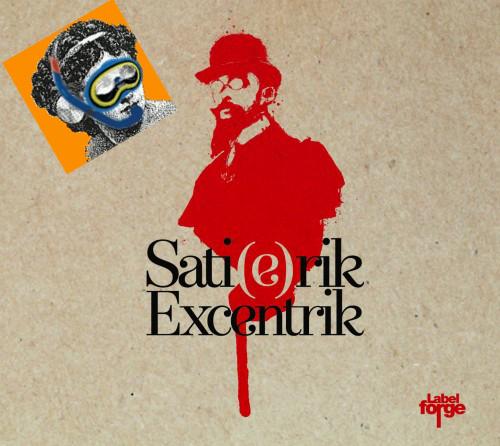 «SATI(E)RIK – EXCENTRIK» PAR LE COLLECTIF LA FORGE