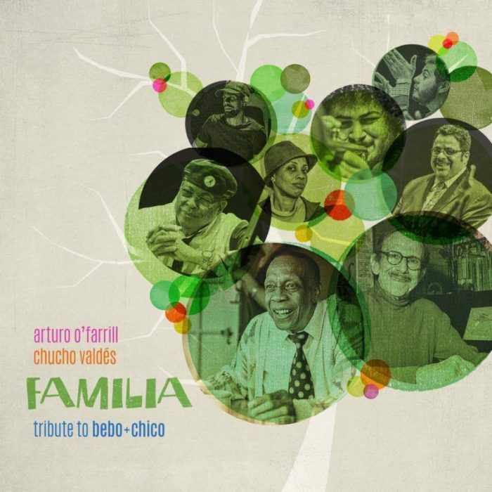 CHUCHO VALDES & ARTURO O'FARRILL « Familia – tribute to Bebo & Chico »