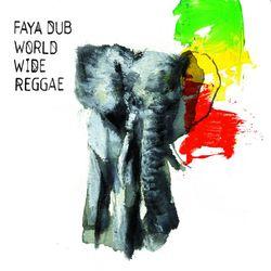 FAYA DUB, «World Wide Reggae»