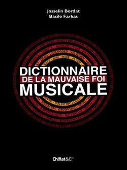 DICTIONNAIRE DE LA MAUVAISE FOI MUSICALE…