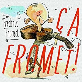 Ca Fromet !