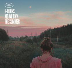 H-BURNS «Kid we own the summer» : un album et un concert labellisés Bmol !