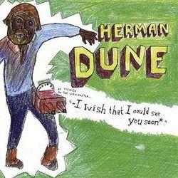 Herman DÜNE : «I wish that I could see you soon»