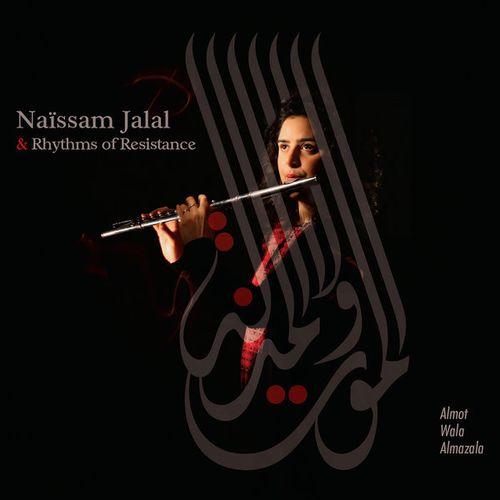Naïssam JALAL / Almot Wala Almazala