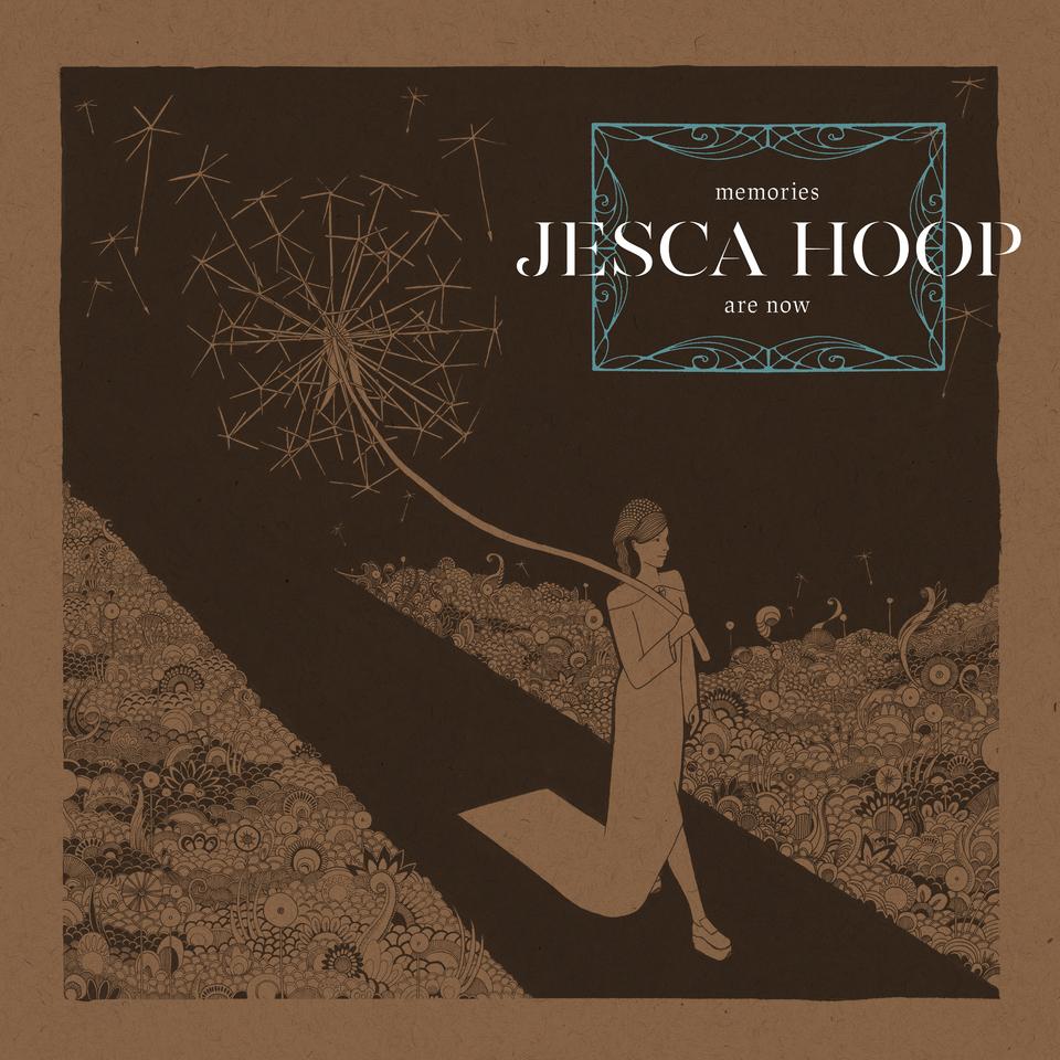 JESCA HOOP / Memories are now