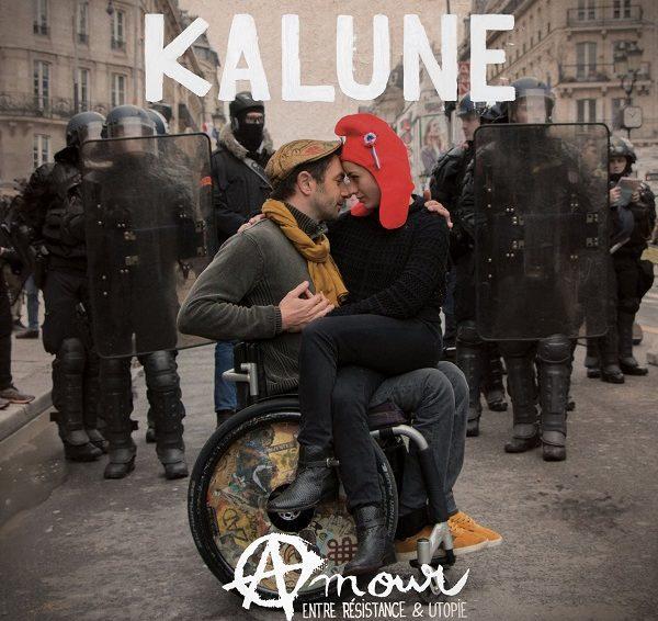 KALUNE – Amour : entre résistance et utopie