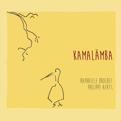 RAPHAELLE BROCHET & PHILIPPE AERTS «Kamalâmba»