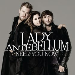 LADY ANTEBELLUM, « Need you now »