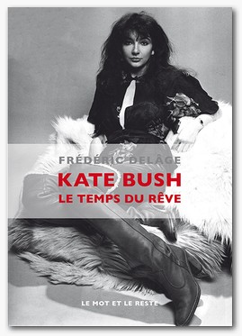 KATE BUSH « Le temps du rêve », les rêveries musicales de Kate Bush