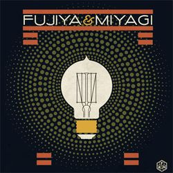 FUJIYA & MIYAGI, «Light bulbs»