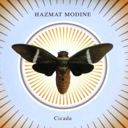 HAZMAT MODINE, «Cicada»