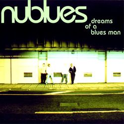 NUBLUES, « Dreams of a bluesman »