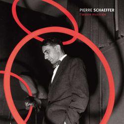 PIERRE SCHAEFFER, «L'OEUVRE MUSICALE»