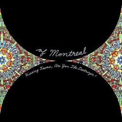 OF MONTREAL, « Hissing fauna, are you the destroyer? »