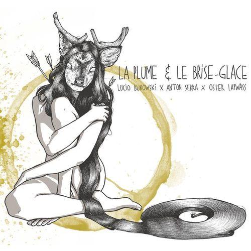 LA PLUME & LE BRISE-GLACE