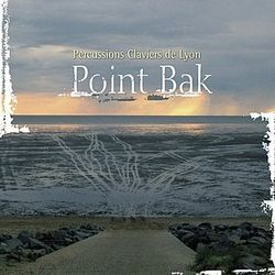 PERCUSSIONS CLAVIERS DE LYON, «Point Bak»