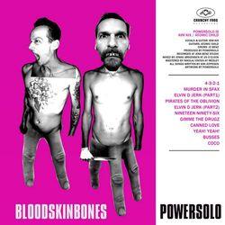 POWERSOLO, «Bloodskinbones»