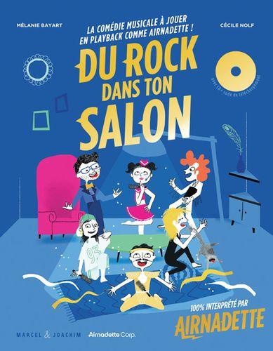 « Du rock dans ton salon » : la comédie musicale à jouer en playback comme Airnadette !