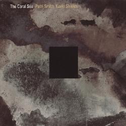 PATTI SMITH & KEVIN SHIELDS, «The Coral Sea»