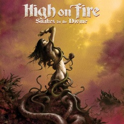 HIGH ON FIRE, « Snakes for the divine »