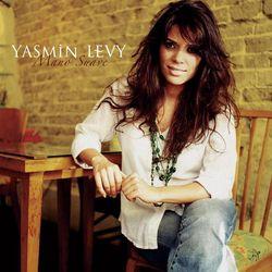 YASMIN LEVY, «Mano suave»