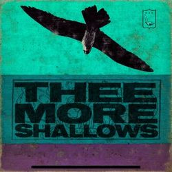 THEE MORE SHALLOWS, «Book of bad breaks»