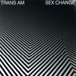 TRANS AM, «Sex change»