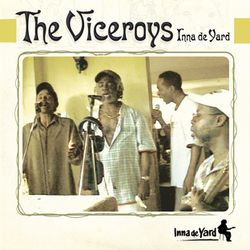 THE VICEROYS, « Inna de Yard »